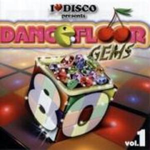 I Love Disco-Dancefloor Gems 80s Vol.1