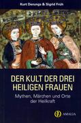 Der Kult der drei heiligen Frauen