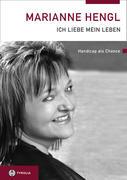 Marianne Hengl - Ich liebe mein Leben