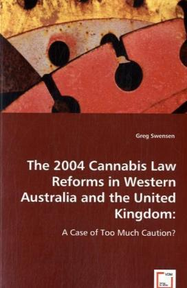 The 2004 cannabis law reforms in Western Austra...