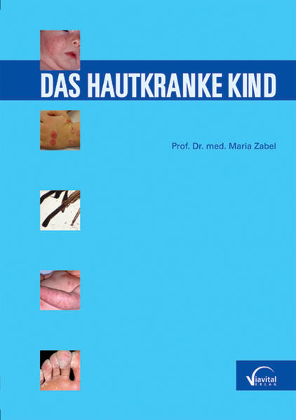 Das hautkranke Kind als Buch von Maria Zabel