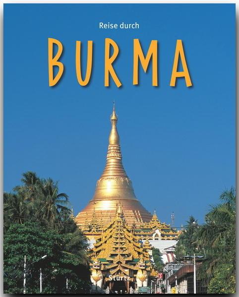 Reise durch Burma als Buch von Walter M. Weiss,...