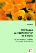 Hamburgs Lustgartenkultur im Barock