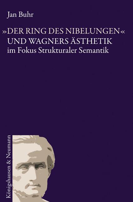 Der Ring des Nibelungen und Wagners Ästhetik im...