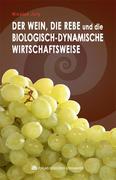 Der Wein, die Rebe und die biologisch-dynamische Wirtschaftsweise
