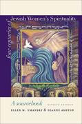 Four Centuries of Jewish Women's Spirituality: A Sourcebook