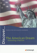 Discover. Topics for Advanced Learners. Schülerheft. The American Dream
