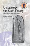 Archaeology and State Theory: Subjects and Objects of Power