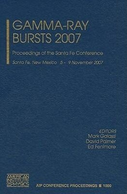 Gamma-Ray Bursts 2007: Proceedings of the Santa...