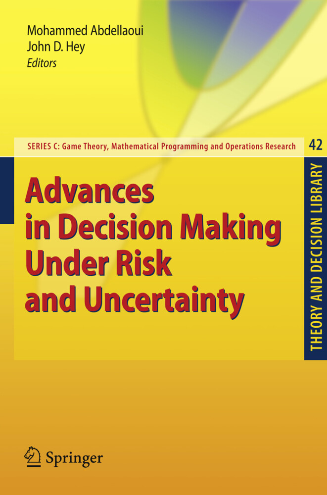 Advances in Decision Making Under Risk and Unce...