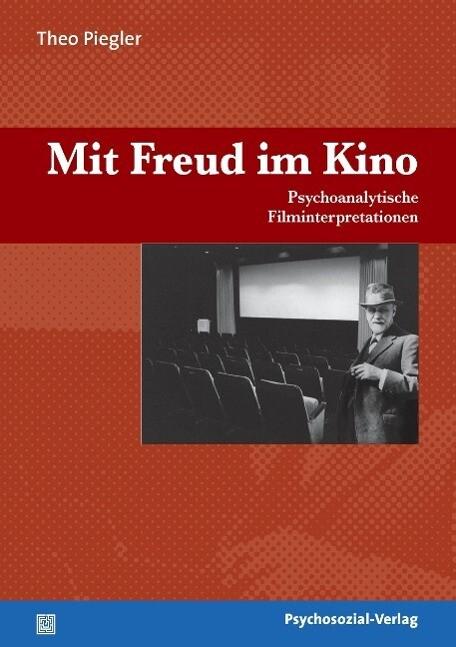Mit Freud im Kino als Buch von Theo Piegler