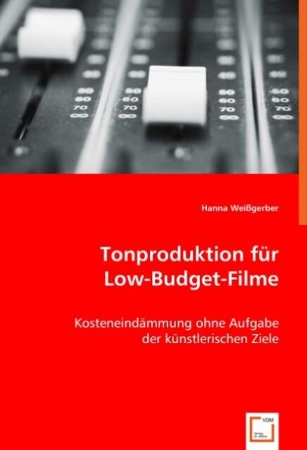Tonproduktion für Low-Budget-Filme als Buch von...