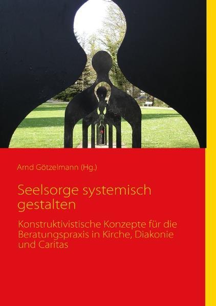 Seelsorge systemisch gestalten als Buch von