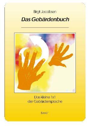 Das Gebärdenbuch 01 als Buch von Birgit Jacobsen