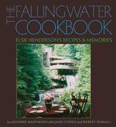 The Fallingwater Cookbook: Elsie Henderson's Recipes and Memories