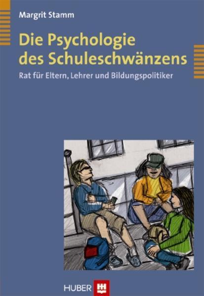 Die Psychologie des Schuleschwänzens als Buch v...