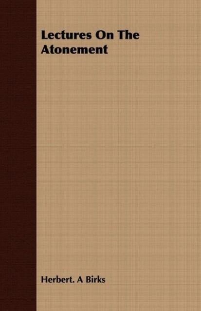 Lectures On The Atonement als Taschenbuch von H...