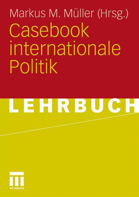 Casebook internationale Politik als Buch von
