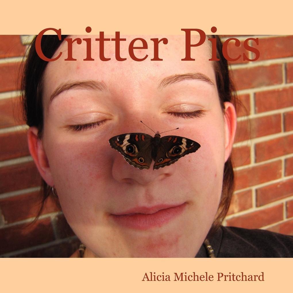 Critter Pics als Taschenbuch von Alicia Michele...