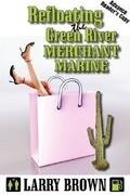 Refloating the Green River Merchant Marine