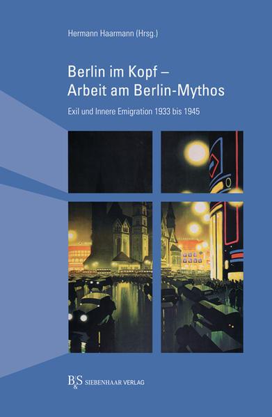 Berlin im Kopf - Arbeit am Berlin-Mythos als Bu...