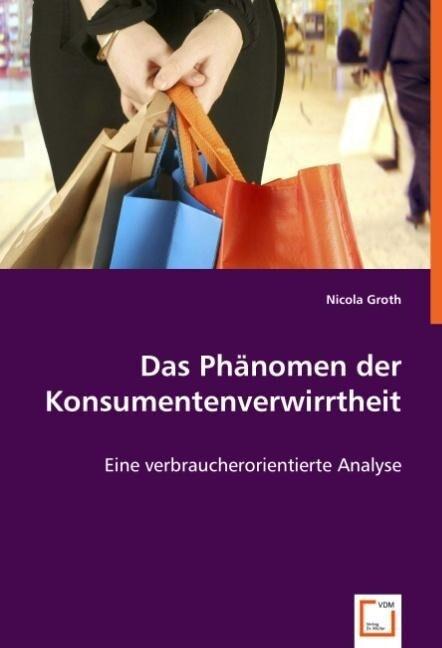 Das Phänomen der Konsumentenverwirrtheit als Bu...