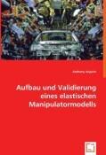 Aufbau und Validierung eines elastischen Manipulatormodells