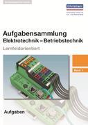 Aufgabensammlung Elektrotechnik - Betriebstechnik 1
