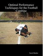 Optimal Performance Techniques for the Football Combine