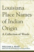 Louisiana Place Names of Indian Origin: A Collection of Words