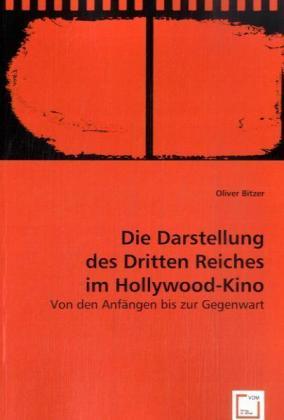 Die Darstellung des Dritten Reiches im Hollywoo...