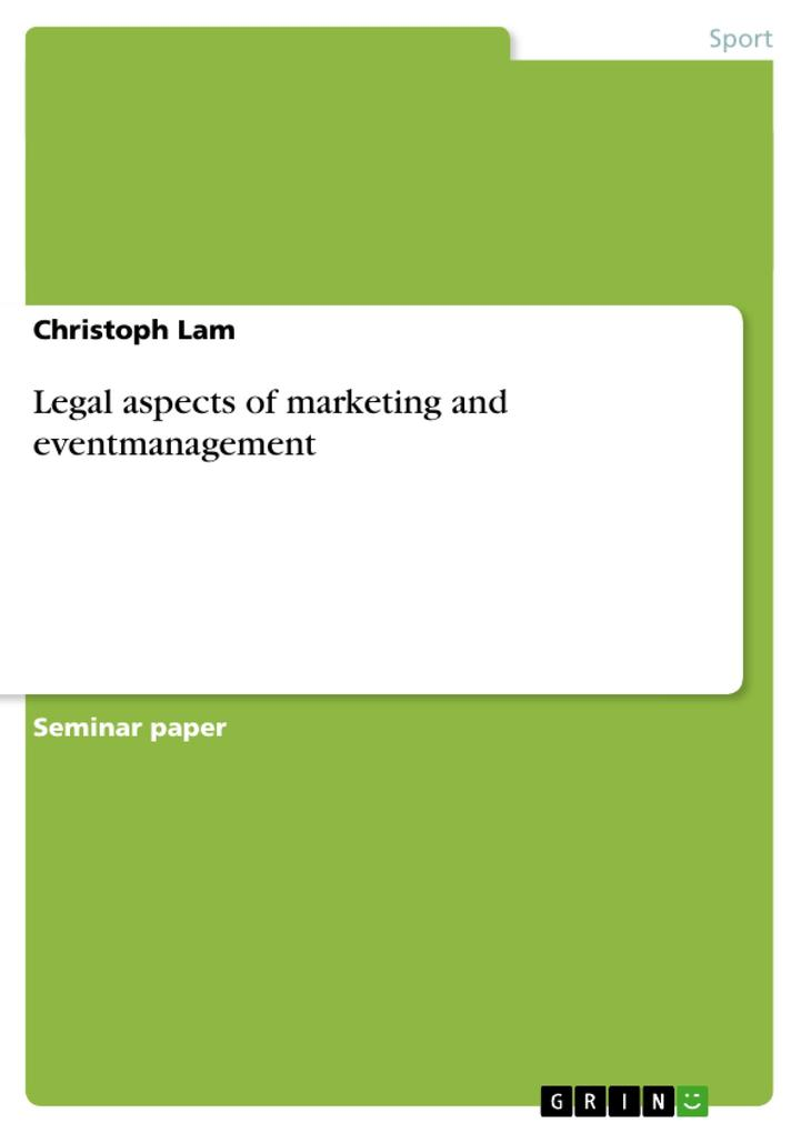 Legal aspects of marketing and eventmanagement ...