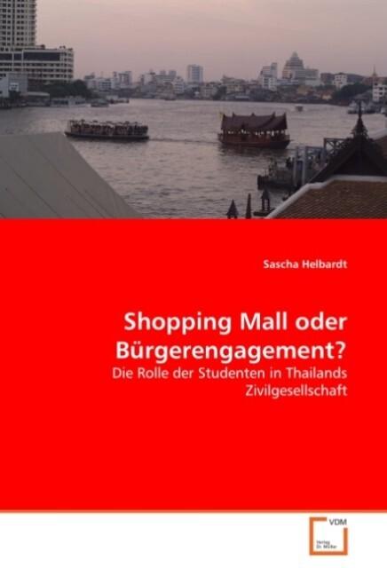 Shopping Mall oder Bürgerengagement? als Buch v...
