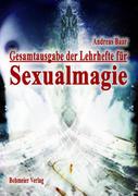 Gesamtausgabe der Lehrhefte für Sexualmagie