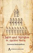 Class and Religion in Ancient India