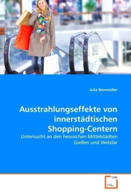 Ausstrahlungseffekte von innerstädtischen Shopp...