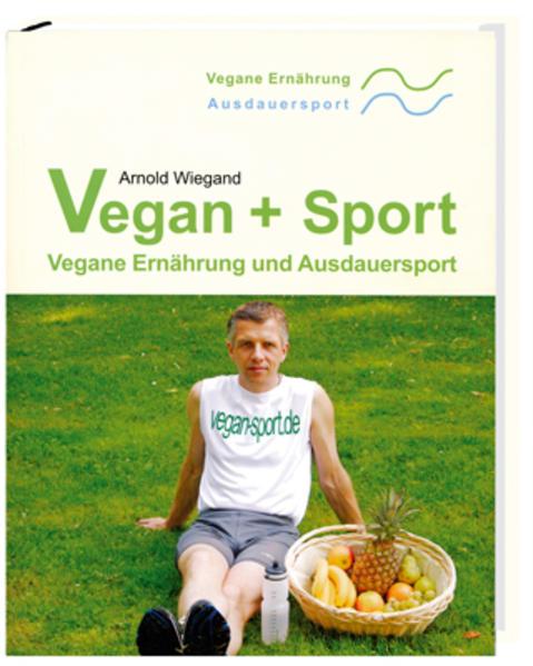 Vegan + Sport als Buch von Arnold Wiegand