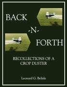 Back-N-Forth: Recollections of a Crop Duster Back-N-Forth: Recollections of a Crop Duster (Color Paperback)