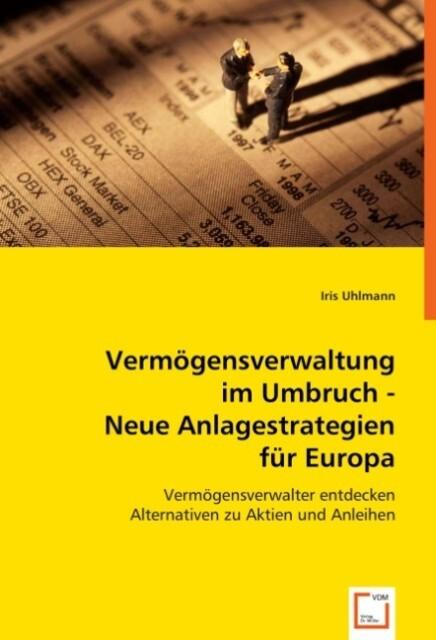 Vermögensverwaltung im Umbruch - Neue Anlagestr...