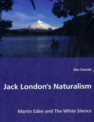 Jack London´s Naturalism als Buch von Zita Cservék