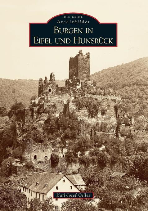 Burgen in Eifel und Hunsrück als Buch von Karl-...