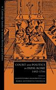 Court and Politics in Papal Rome, 1492 1700
