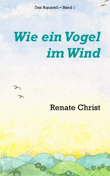 Wie ein Vogel im Wind als Buch von Renate Christ