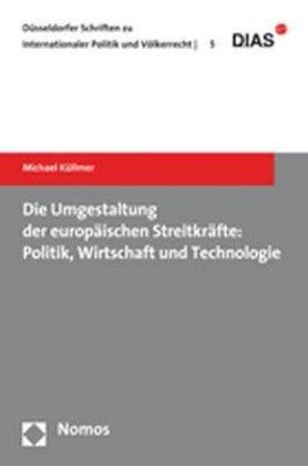 Die Umgestaltung der europäischen Streitkräfte:...