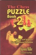 The Chess Puzzle Book 2: Test and Improve Your Positional Intuition