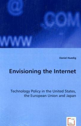 Envisioning the Internet als Buch von Daniel Hu...