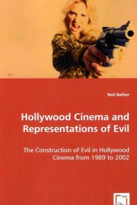 Hollywood Cinema and Representations of Evil als Buch