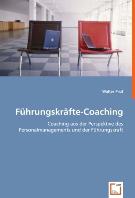 Führungskräfte-Coaching als Buch von Walter Pirzl