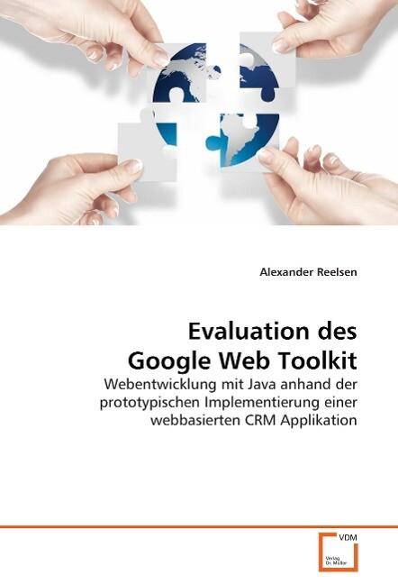 Evaluation des Google Web Toolkit als Buch von ...