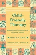 Child-Friendly Therapy: Biopsychosocial Innovations for Children and Families